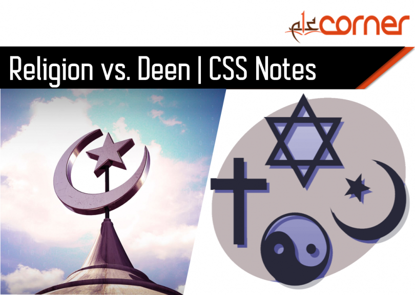 Difference Between Deen And Religion Islamic Studies. CSS notes Islamic Studies notes.Islamic Studies CSS Compulsory subject exclusive Notes.