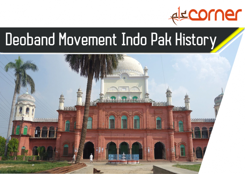 Deoband Movement Indo Pak History CSS Notes articles for Competitive exams. CSS, PMS, IAS, UPSC for history of indian and Pakistan.