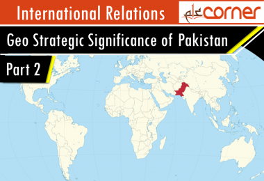 Geo Strategic Significance of Pakistan Pakistan Affairs CSS, PMS Notes article for Competitive exams. Pakistan's Geo Strategic Significance