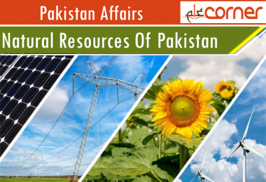 Natural Resources Of Pakistan CSS, PMS, IAS, UPSC Notes Pakistan affairs complete article. Competitve exams notes for preparation.