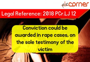 2018 PCrLJ 12 Conviction could be awarded in rape cases, on the sole testimony of the victim