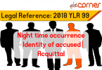 2018 Y L R 99 Night time occurrence Identity of accused Acquittal