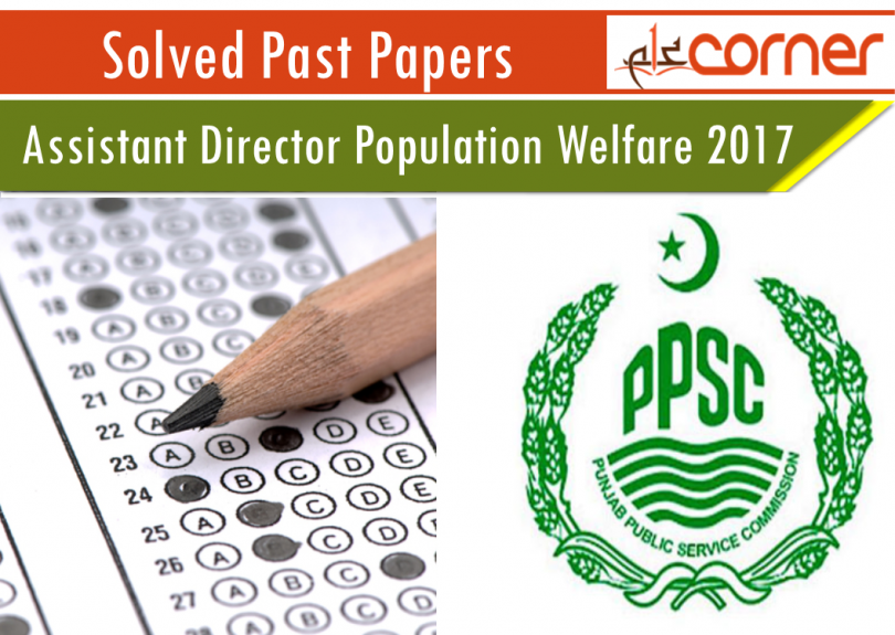 ASSISTANT DIRECTOR POPULATION WELFARE 2017 PPSC Original Solved Past Papers