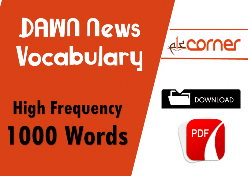 Dawn news vocabulary for Advanced english learners for CSS, PMS, IELTS, TOEFL, GRE, UPSC, PPSC and other exams of advanced level.