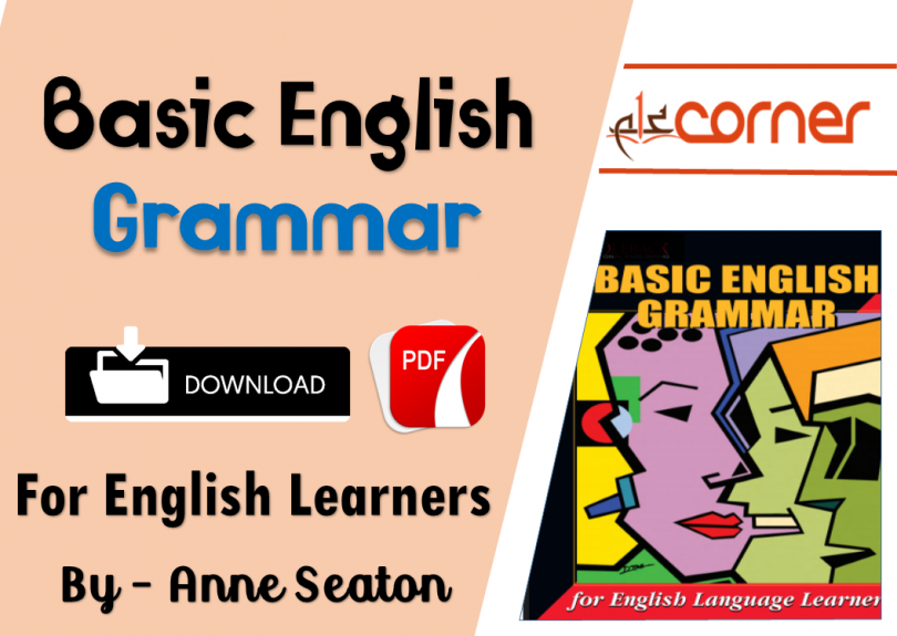 Basic English Grammar for English language learners by Anne Seaton