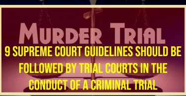 9 Supreme Court guidelines should be followed by Trial Courts in the conduct of a Criminal Trial