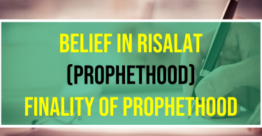 Belief In Risalat (Prophethood) Finality Of Prophethood