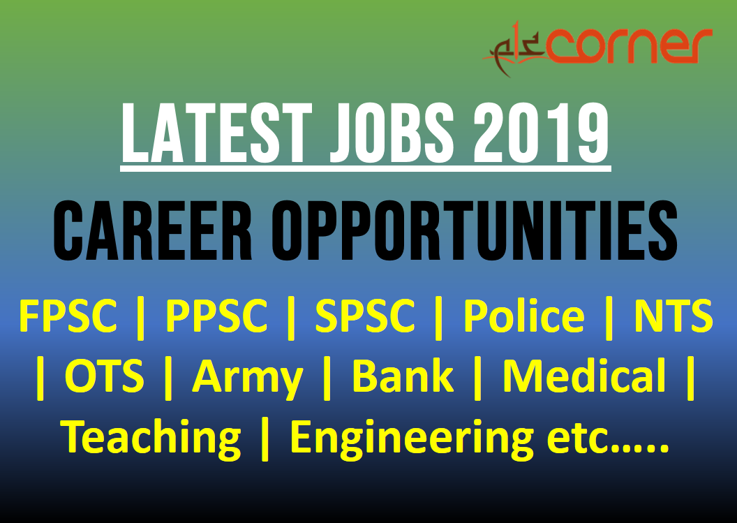 Latest Jobs in Pakistan 2019 | PPSC, FPSC, NTS, PTS, OTS - ilmCorner