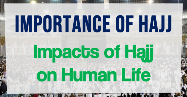 Importance of Hajj Aims - Objectives and Impacts of Hajj on Human Life