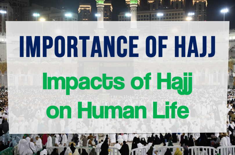Importance of Hajj Aims - Objectives and Impacts of Hajj on Human Life