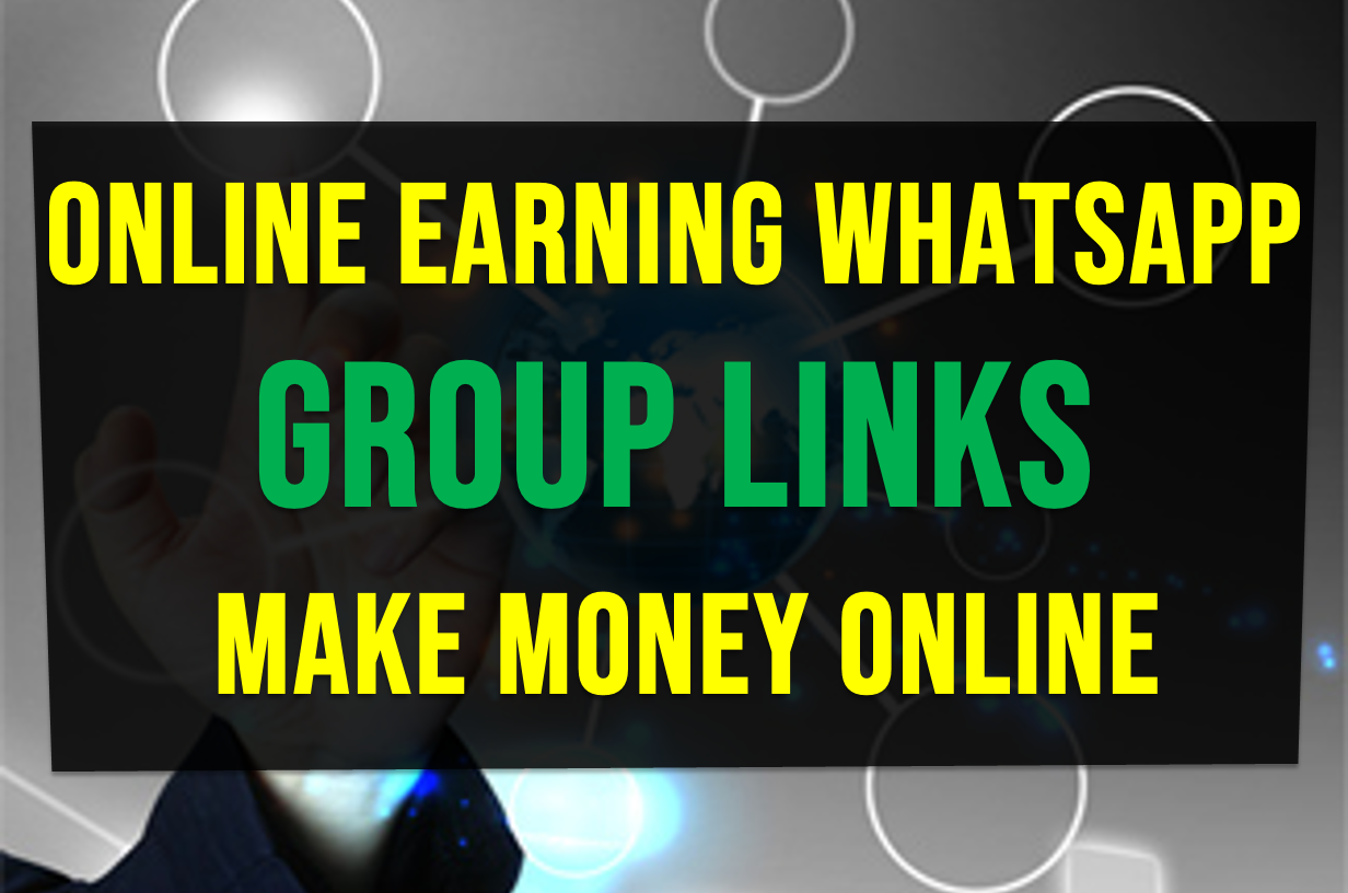 Online earning Whatsapp group links, Make Money Online