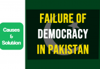 Failure of Democracy in Pakistan Causes and Solution